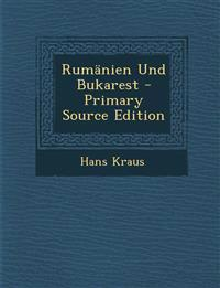 Rumänien Und Bukarest - Primary Source Edition