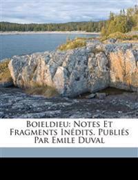 Boieldieu: notes et fragments inédits. Publiés par Emile Duval