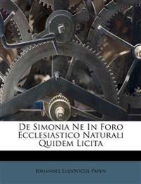 De Simonia Ne In Foro Ecclesiastico Naturali Quidem Licita