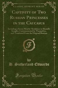 Captivity of Two Russian Princesses in the Caucasus