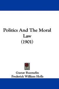 Politics and the Moral Law