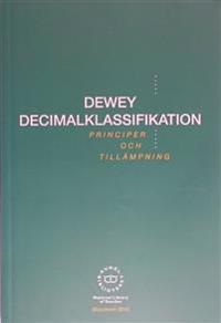 DEWEY DECIMALKLASSIFIKATION : PRINCIPER OCH TILLÄMPNING