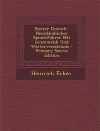 Kurzer Deutsch-Neuislandischer Sprachfuhrer Mit Grammatik Und Worterverzeichnis - Primary Source Edition