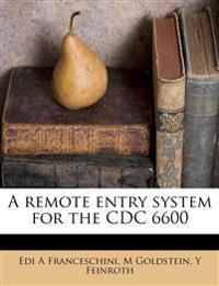 A remote entry system for the CDC 6600