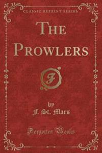 The Prowlers (Classic Reprint)