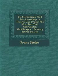 Die Stereoskopie Und Das Stereoskop in Theorie Und Praxis: Mit 46 in Den Text Gedruckten Abbildungen - Primary Source Edition