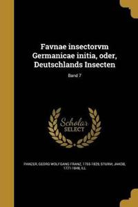 Favnae Insectorvm Germanicae Initia, Oder, Deutschlands Insecten; Band 7