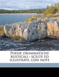 Poesie drammatiche rusticali : scelte ed illustrate, con note Volume 1