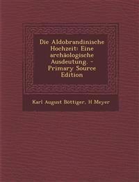 Die Aldobrandinische Hochzeit: Eine archäologische Ausdeutung.