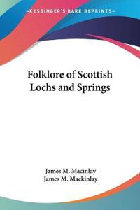 Folklore of Scottish Locks and Springs 1893