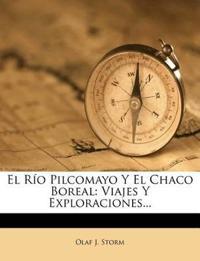 El Río Pilcomayo Y El Chaco Boreal: Viajes Y Exploraciones...