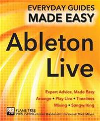 Ableton Live Basics: Expert Advice, Made Easy