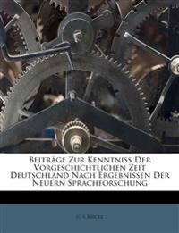 Beiträge Zur Kenntniss Der Vorgeschichtlichen Zeit Deutschland Nach Ergebnissen Der Neuern Sprachforschung