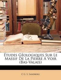 Études Géologiques Sur Le Massif De La Pierre À Voir (Bas-Valais)