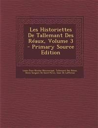 Les Historiettes de Tallemant Des Reaux, Volume 3