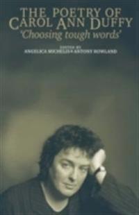'Choosing Tough Words': The Poetry of Carol Ann Duffy