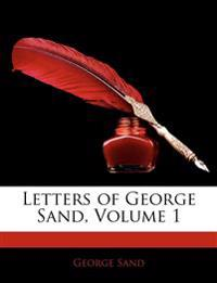 Letters of George Sand, Volume 1