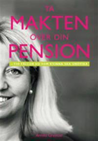 Ta makten över din pension : tio fällor du som kvinna ska undvika