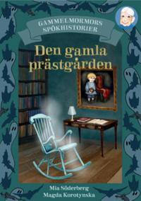 Gammelmormors spökhistorier 3 Den gamla prästgården