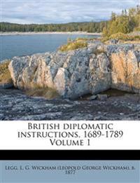 British diplomatic instructions, 1689-1789 Volume 1