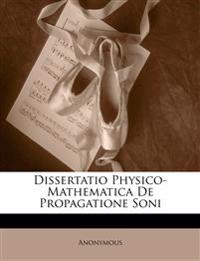 Dissertatio Physico-Mathematica De Propagatione Soni