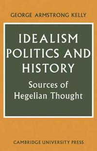 Idealism, Politics and History