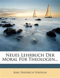 Neues Lehrbuch Der Moral Fur Theologen...