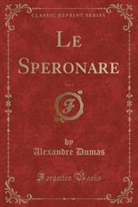 Le Speronare, Vol. 1 (Classic Reprint)