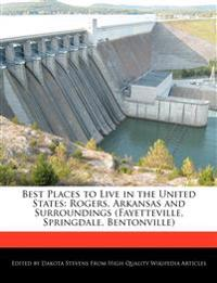 Best Places to Live in the United States: Rogers, Arkansas and Surroundings (Fayetteville, Springdale, Bentonville)