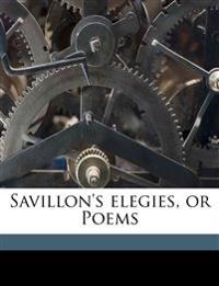 Savillon's elegies, or Poems