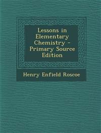 Lessons in Elementary Chemistry