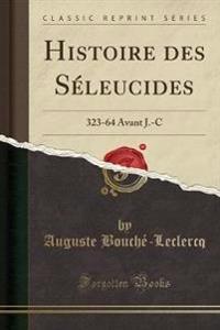 Histoire Des S�leucides