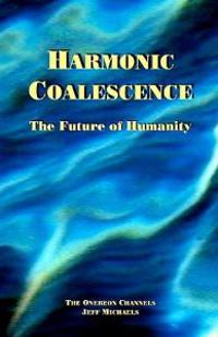 Harmonic Coalescence: The Future of Humanity