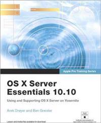 Apple Pro Training Series: OS X Server Essentials 10.10: Using and Supporting OS X Server on Yosemite, Print + Digital Bundle, 1/e