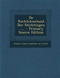De Rechtstoestand Der Stichtingen ...... - Primary Source Edition