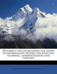 Dynamics for establishing the flows of information needed for effective planning, administration and control