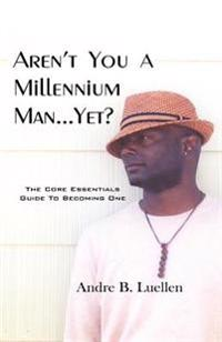 Aren't You a Millennium Man, Yet?