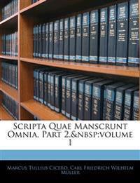 Scripta Quae Manscrunt Omnia, Part 2,volume 1