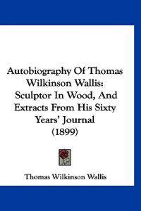 Autobiography of Thomas Wilkinson Wallis