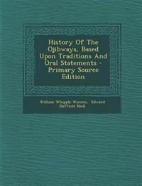 History Of The Ojibways, Based Upon Traditions And Oral Statements