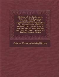 History of the Forty-Eigth Ohio Vet. Vol. INF. Giving a Complete Account of the Regiment from Its Organization at Camp Dennison, Ohio, in October, 186