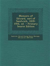 Memoirs of Edward, earl of Sandwich, 1839-1916, ed