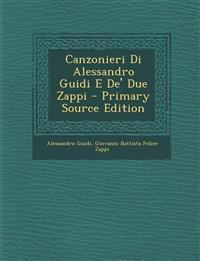 Canzonieri Di Alessandro Guidi E De' Due Zappi - Primary Source Edition