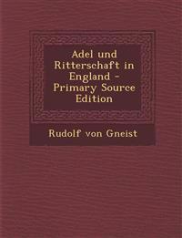 Adel Und Ritterschaft in England - Primary Source Edition