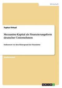Mezzanine-Kapital ALS Finanzierungsform Deutscher Unternehmen