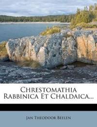 Chrestomathia Rabbinica Et Chaldaica...
