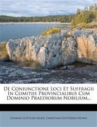 De Coniunctione Loci Et Suffragii In Comitiis Provincialibus Cum Dominio Praediorum Nobilium...