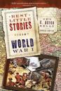 Best Little Stories from World War I: Nearly 100 True Stories