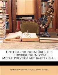 Untersuchungen über die Einwirkungen von Metallpulvern auf Bakterien.