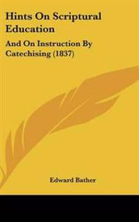 Hints on Scriptural Education